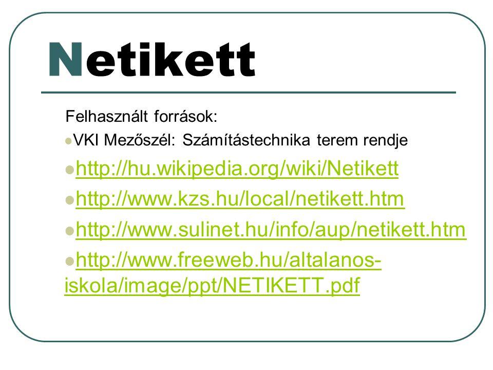 Netikett http://hu.wikipedia.org/wiki/Netikett