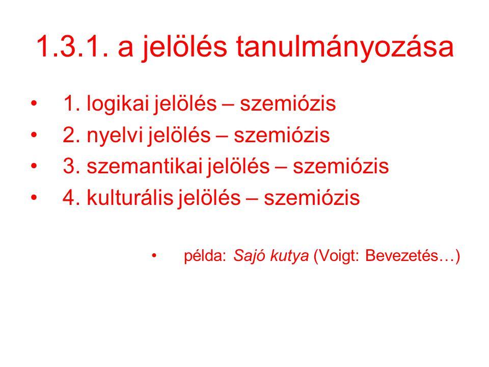 1.3.1. a jelölés tanulmányozása