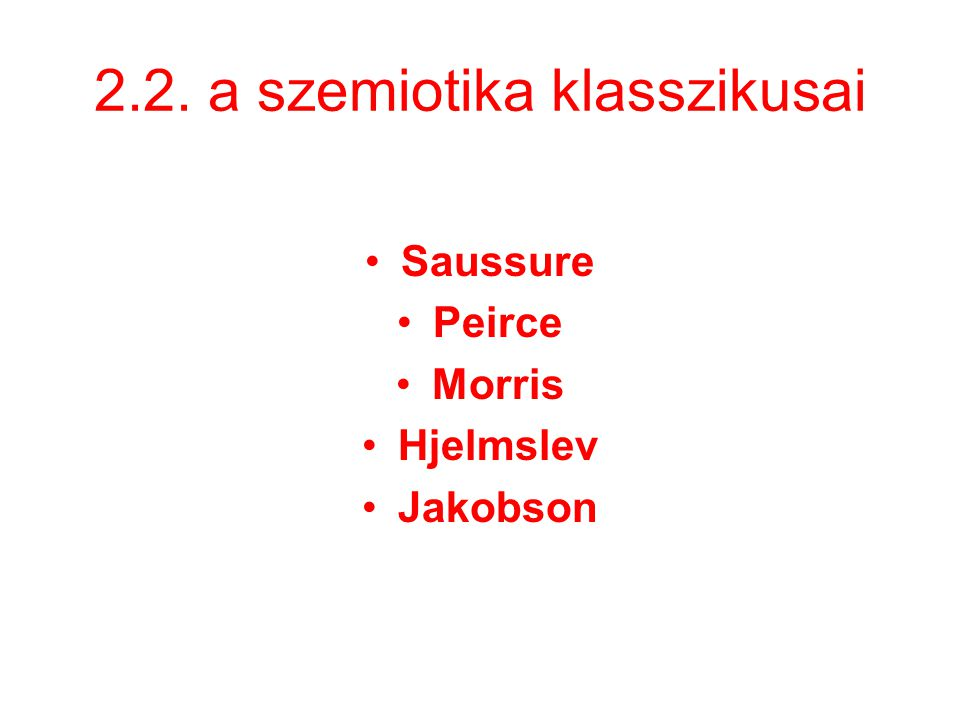 2.2. a szemiotika klasszikusai