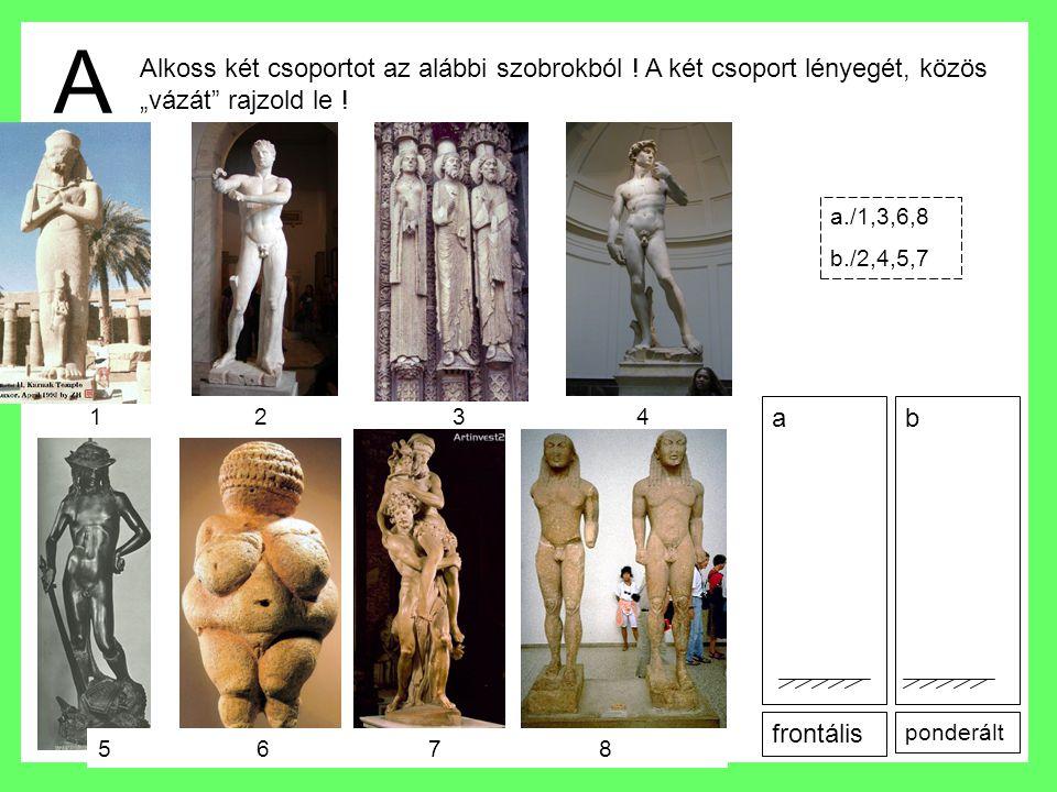 """A Alkoss két csoportot az alábbi szobrokból ! A két csoport lényegét, közös """"vázát rajzold le ! a./1,3,6,8."""