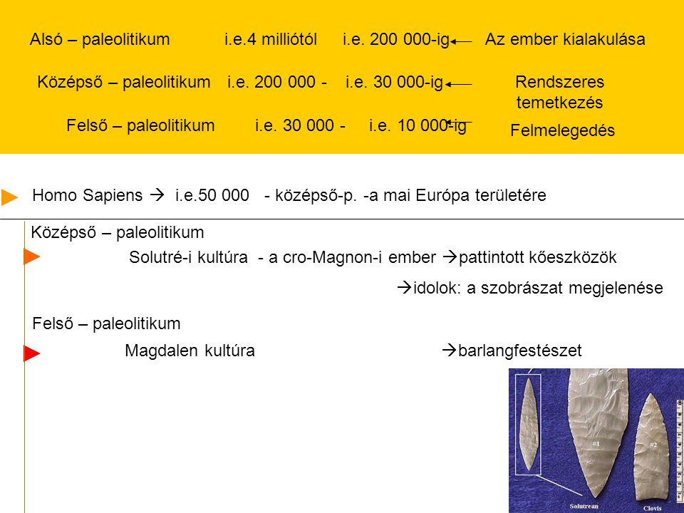Alsó – paleolitikum i.e.4 milliótól i.e. 200 000-ig