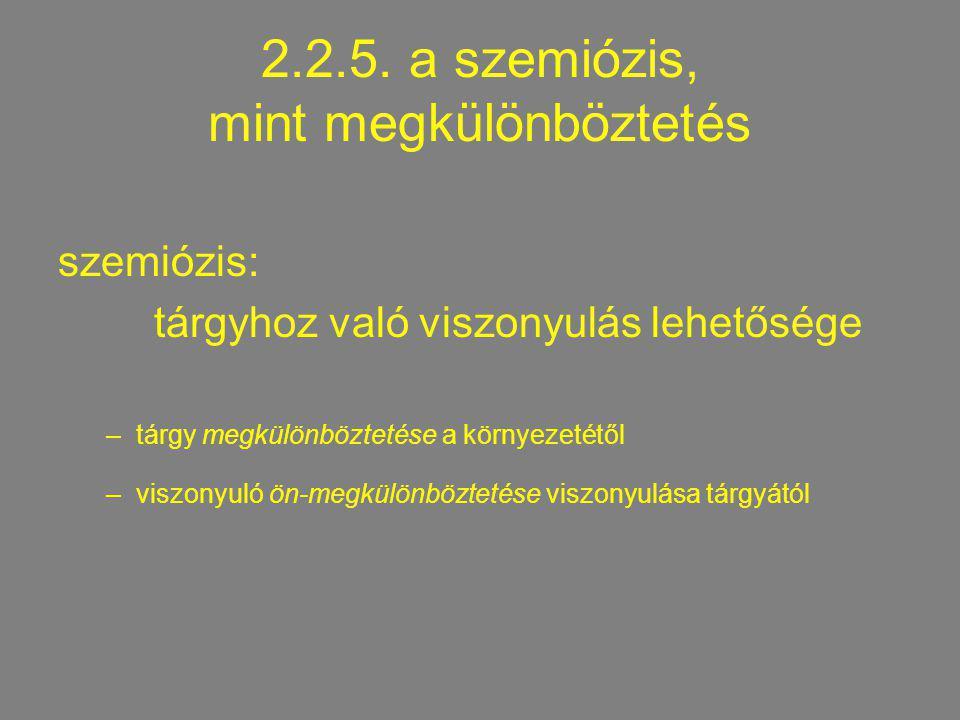 2.2.5. a szemiózis, mint megkülönböztetés