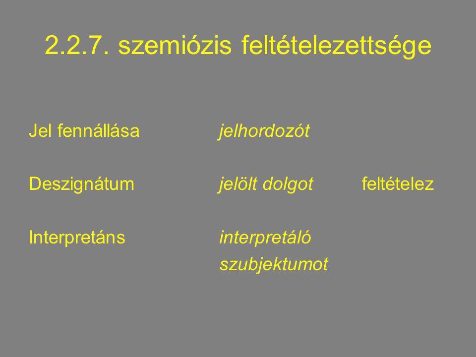 2.2.7. szemiózis feltételezettsége