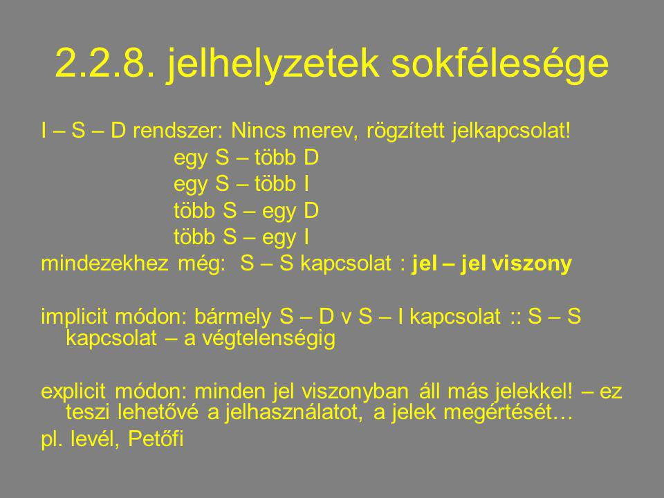 2.2.8. jelhelyzetek sokfélesége