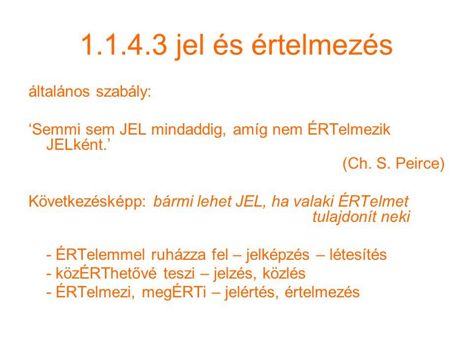 1.1.4.3 jel és értelmezés általános szabály: