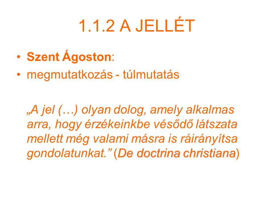 1.1.2 A JELLÉT Szent Ágoston: megmutatkozás - túlmutatás