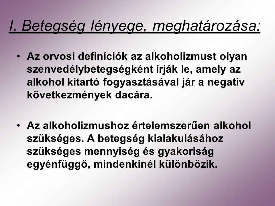 I. Betegség lényege, meghatározása: