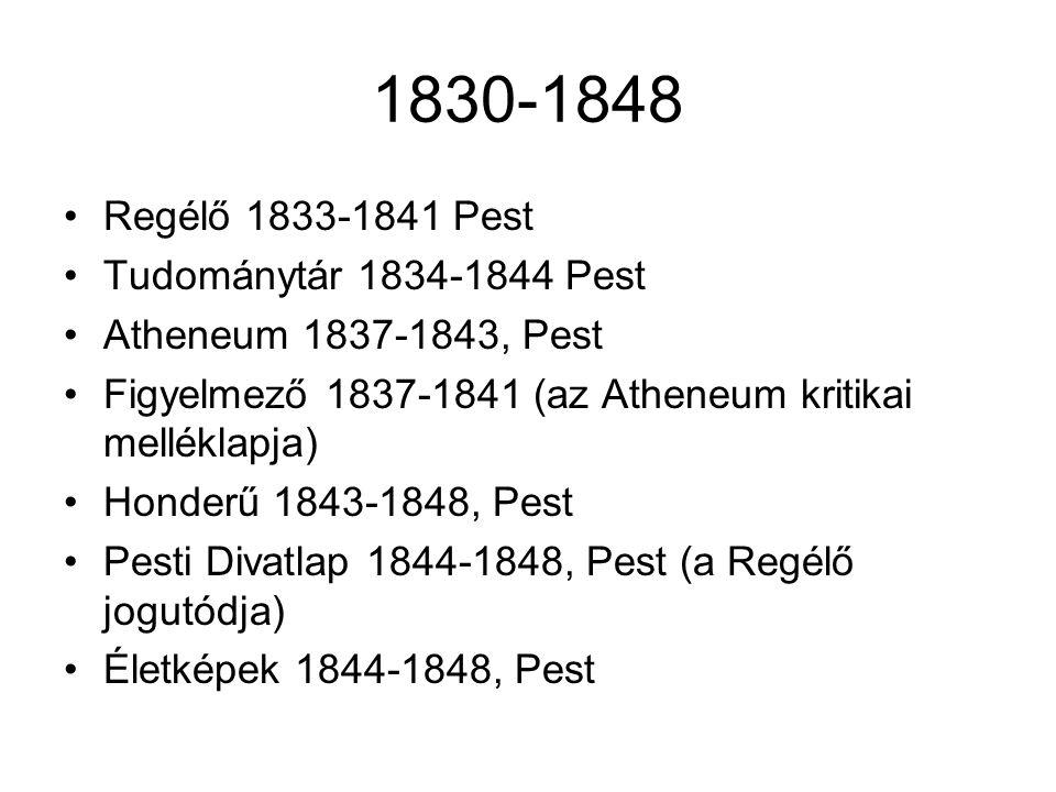1830-1848 Regélő 1833-1841 Pest Tudománytár 1834-1844 Pest