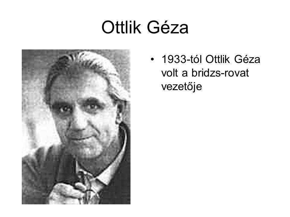 Ottlik Géza 1933-tól Ottlik Géza volt a bridzs-rovat vezetője