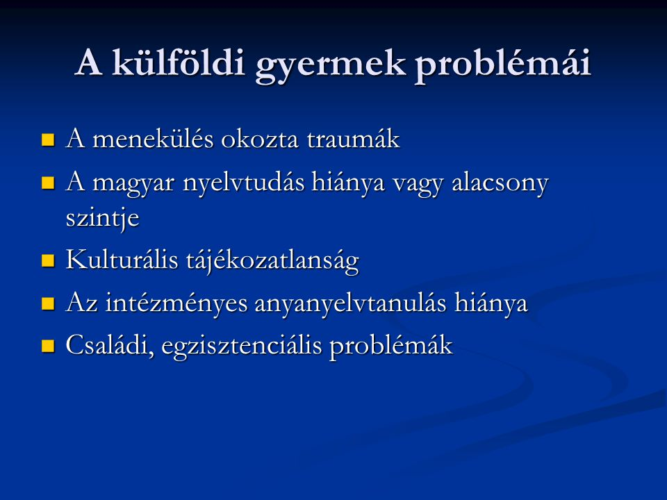A külföldi gyermek problémái