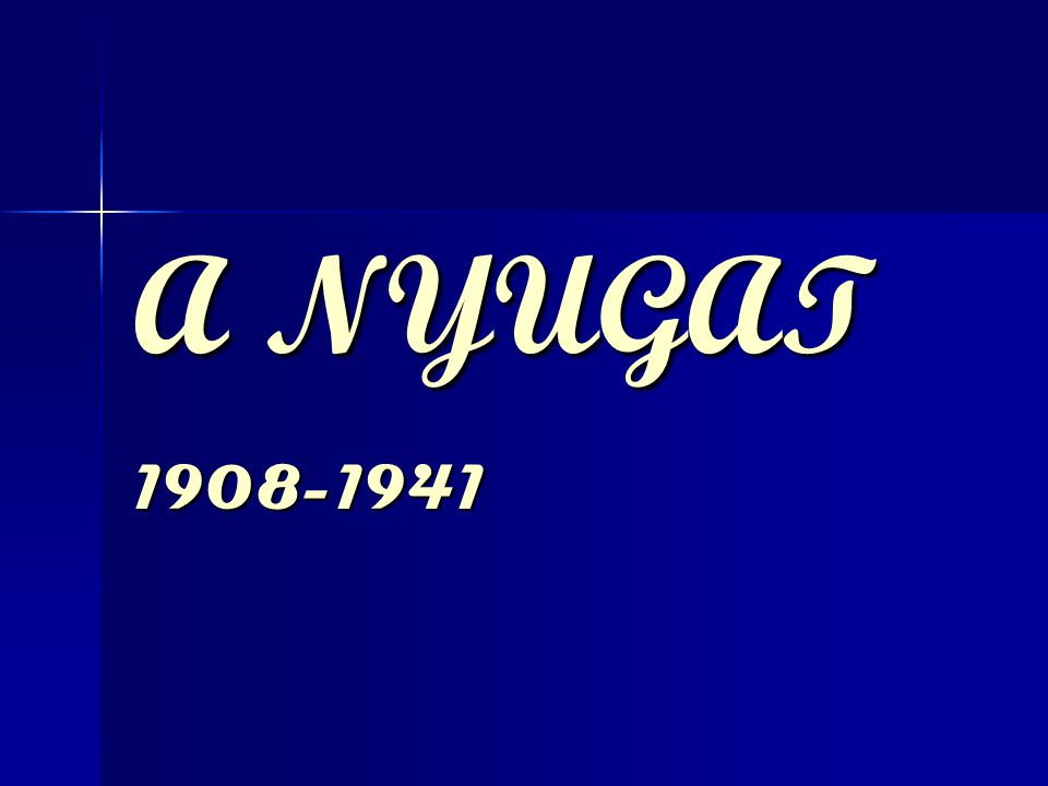 A NYUGAT 1908-1941