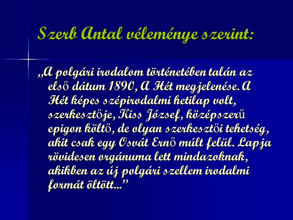 Szerb Antal véleménye szerint: