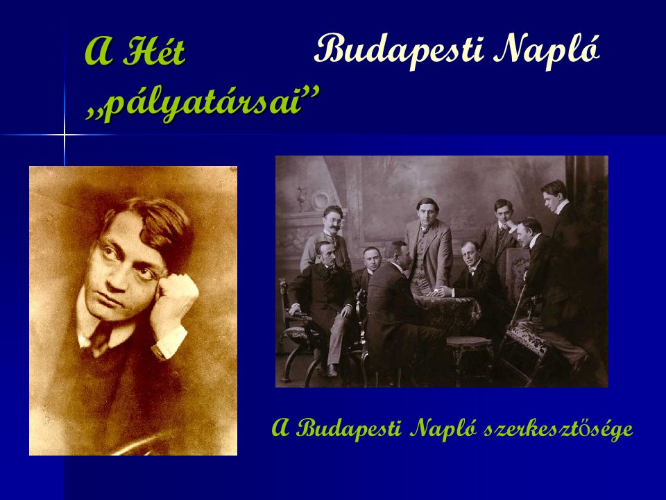 """A Hét """"pályatársai Budapesti Napló A Budapesti Napló szerkesztősége"""