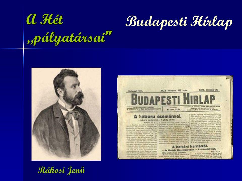 """A Hét """"pályatársai Budapesti Hírlap Rákosi Jenő"""