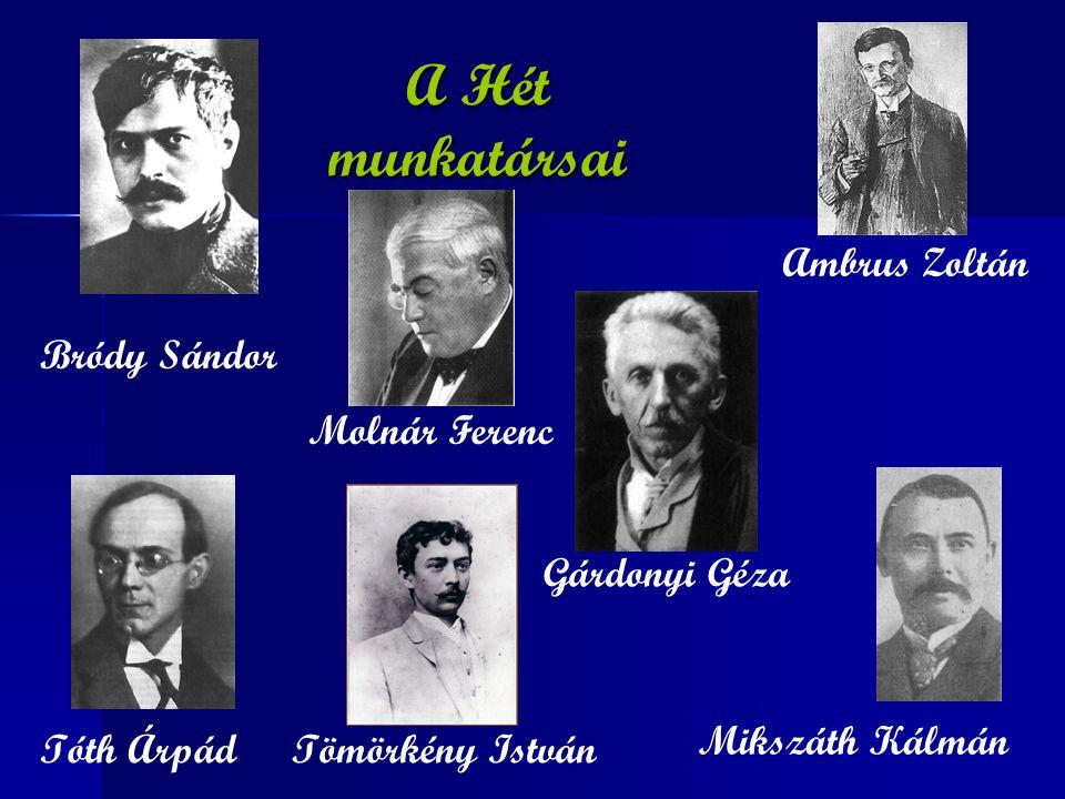 A Hét munkatársai Ambrus Zoltán Bródy Sándor Molnár Ferenc