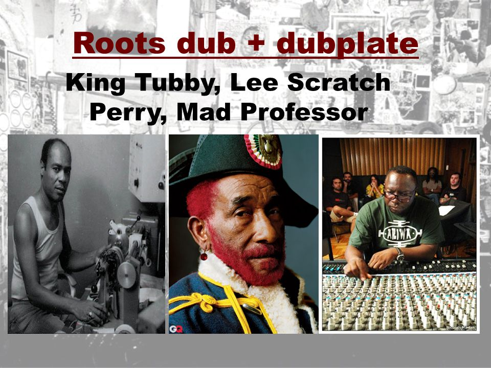 King Tubby, Lee Scratch Perry, Mad Professor