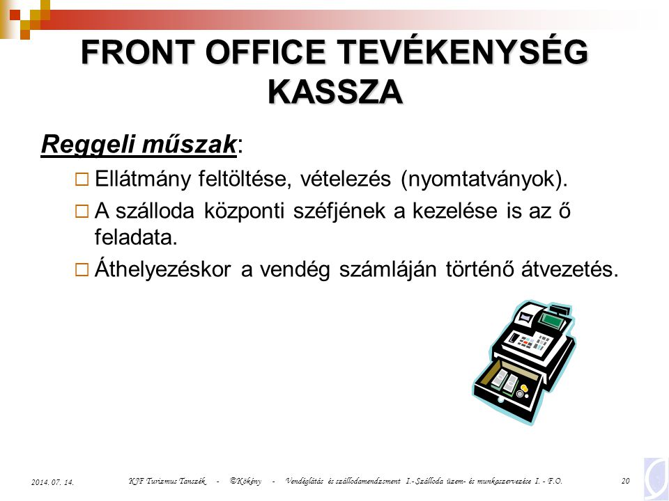 FRONT OFFICE TEVÉKENYSÉG KASSZA