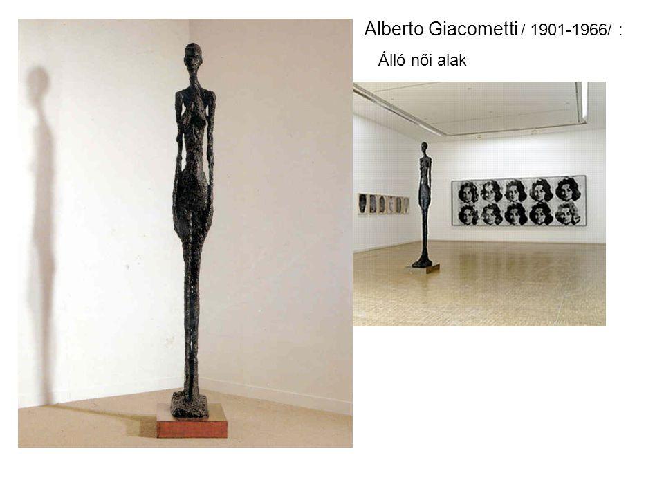 Alberto Giacometti / 1901-1966/ :