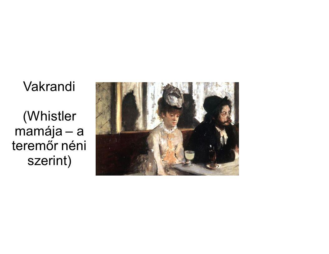(Whistler mamája – a teremőr néni szerint)