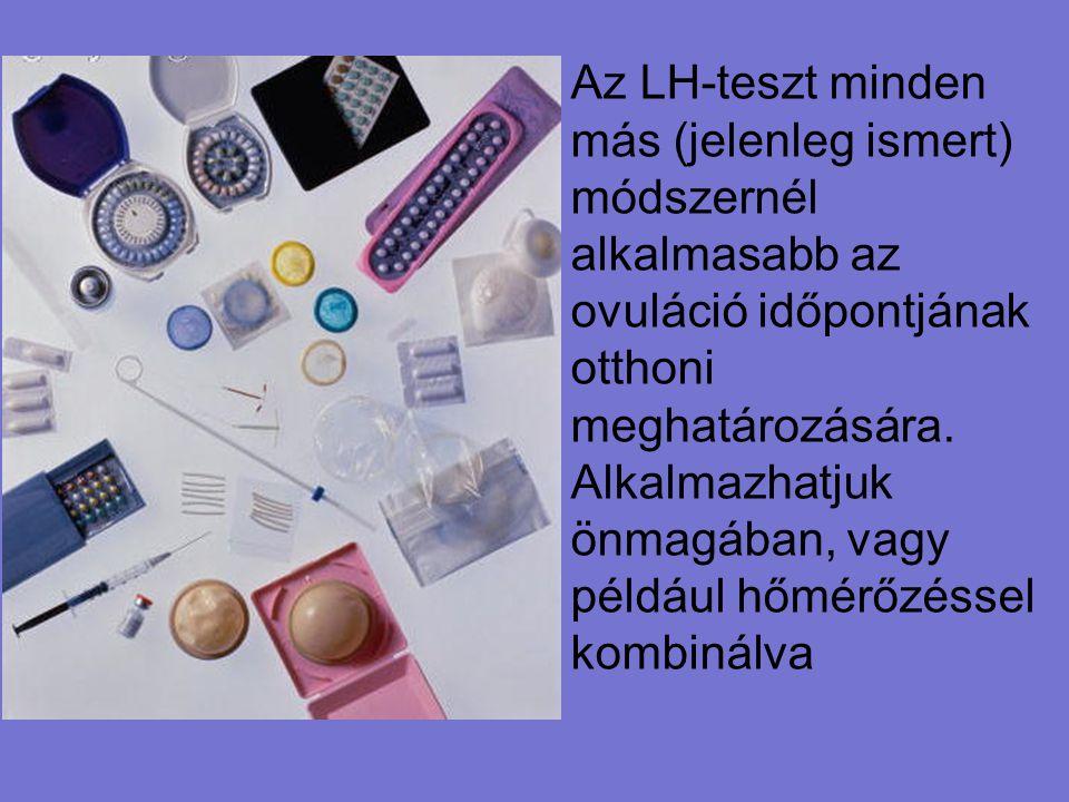 Az LH-teszt minden más (jelenleg ismert) módszernél alkalmasabb az ovuláció időpontjának otthoni meghatározására.
