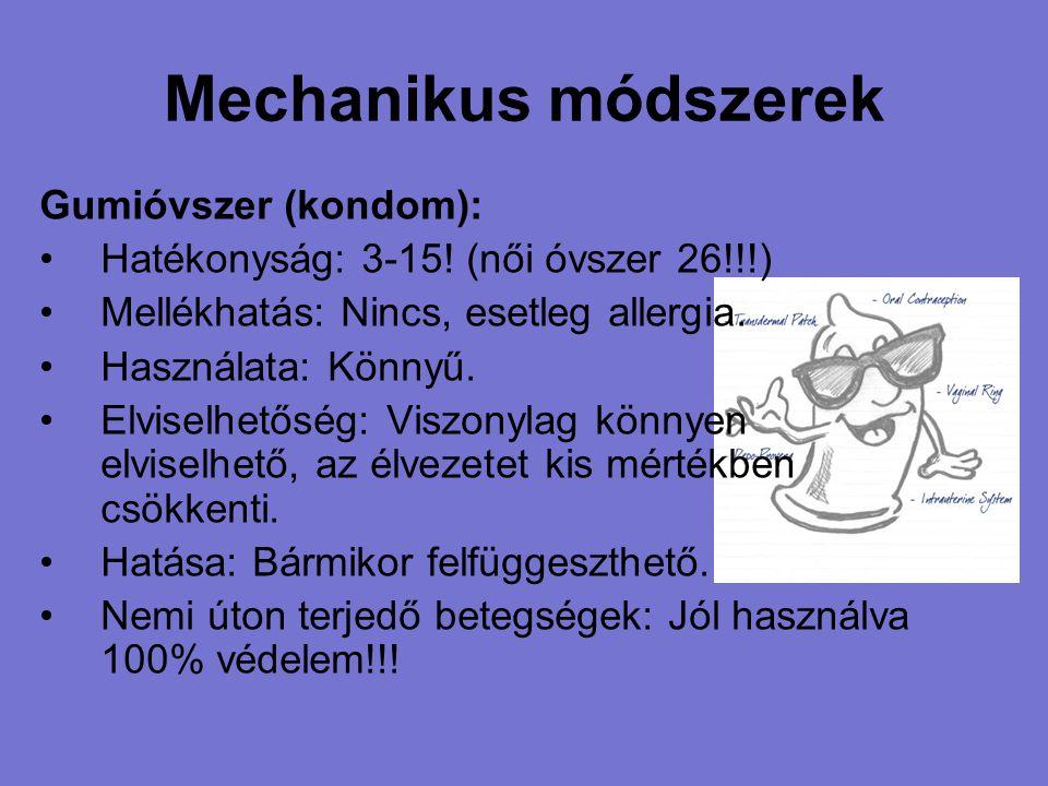 Mechanikus módszerek Gumióvszer (kondom):