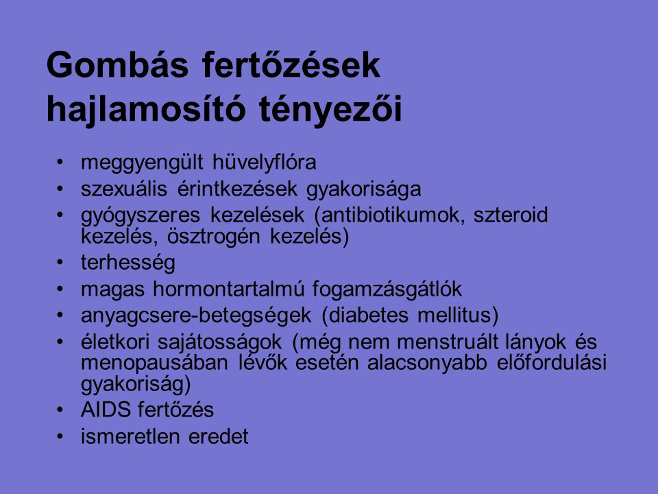 Gombás fertőzések hajlamosító tényezői