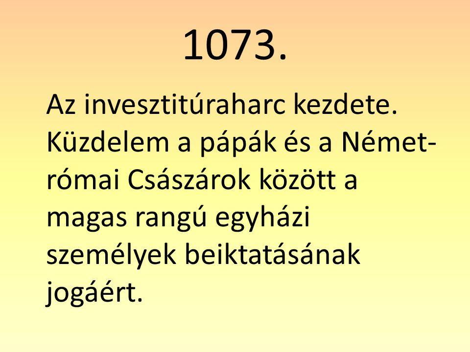 1073. Az invesztitúraharc kezdete.