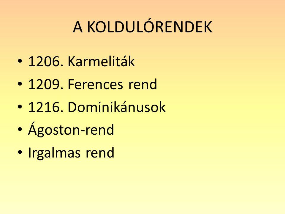 A KOLDULÓRENDEK 1206. Karmeliták 1209. Ferences rend