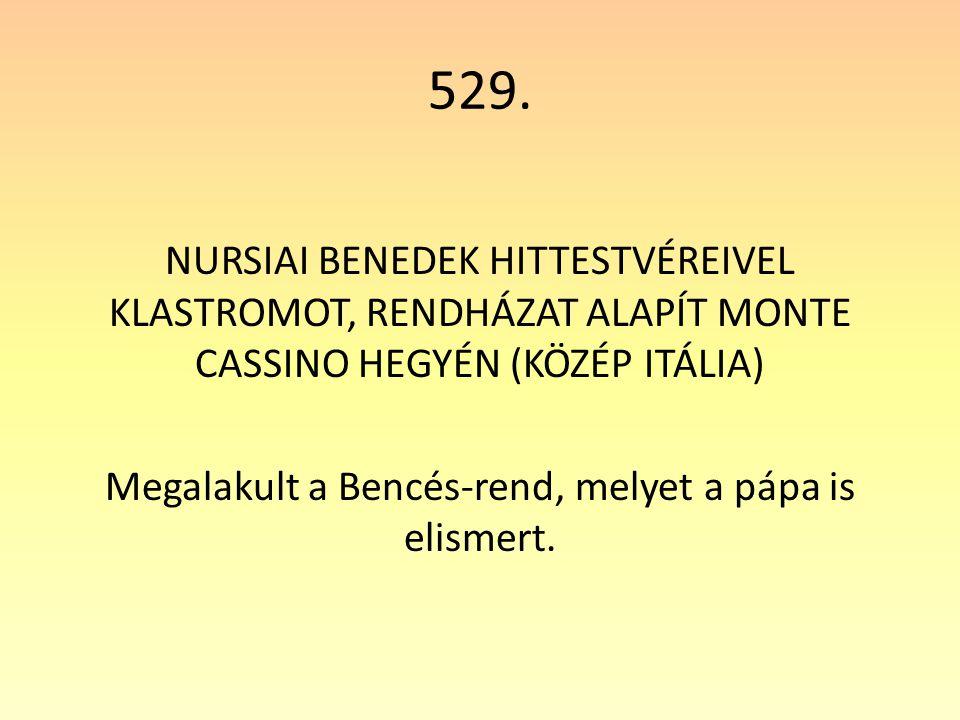 Megalakult a Bencés-rend, melyet a pápa is elismert.