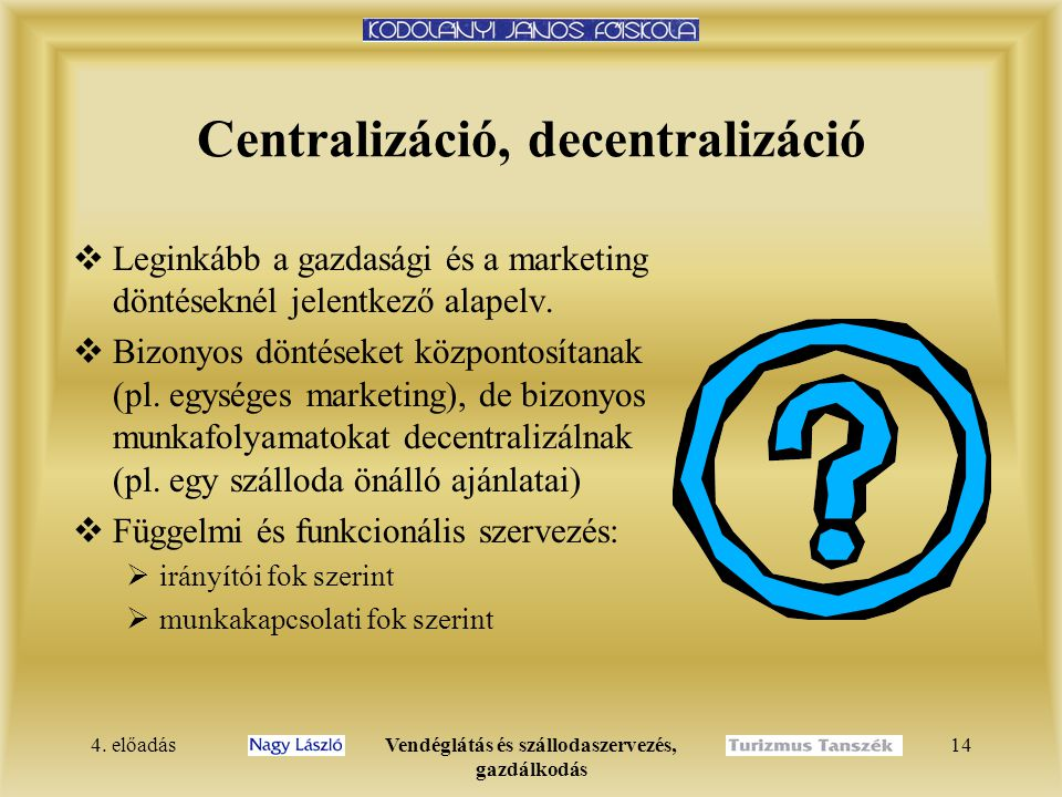 Centralizáció, decentralizáció