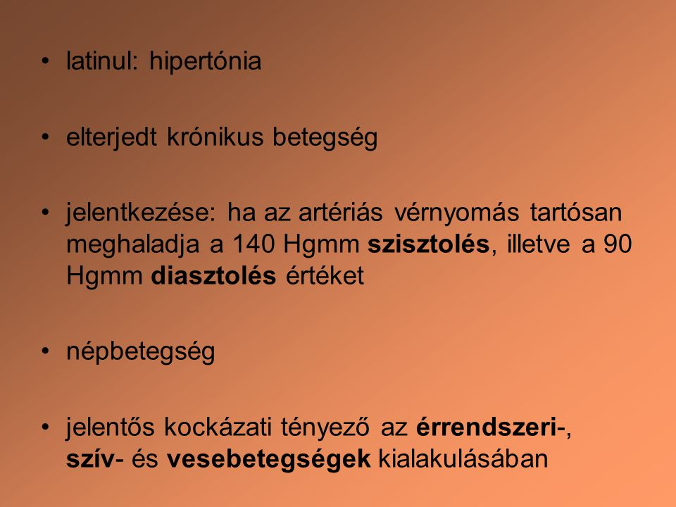 latinul: hipertónia elterjedt krónikus betegség.