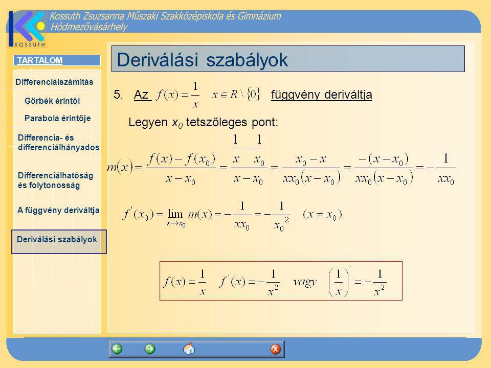 Deriválási szabályok 5. Az függvény deriváltja