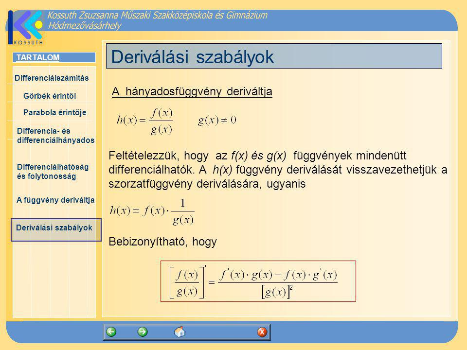 Deriválási szabályok A hányadosfüggvény deriváltja