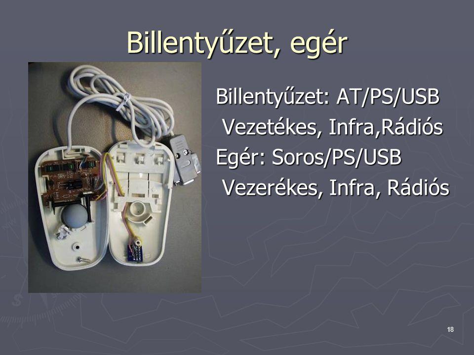 Billentyűzet, egér Billentyűzet: AT/PS/USB Vezetékes, Infra,Rádiós