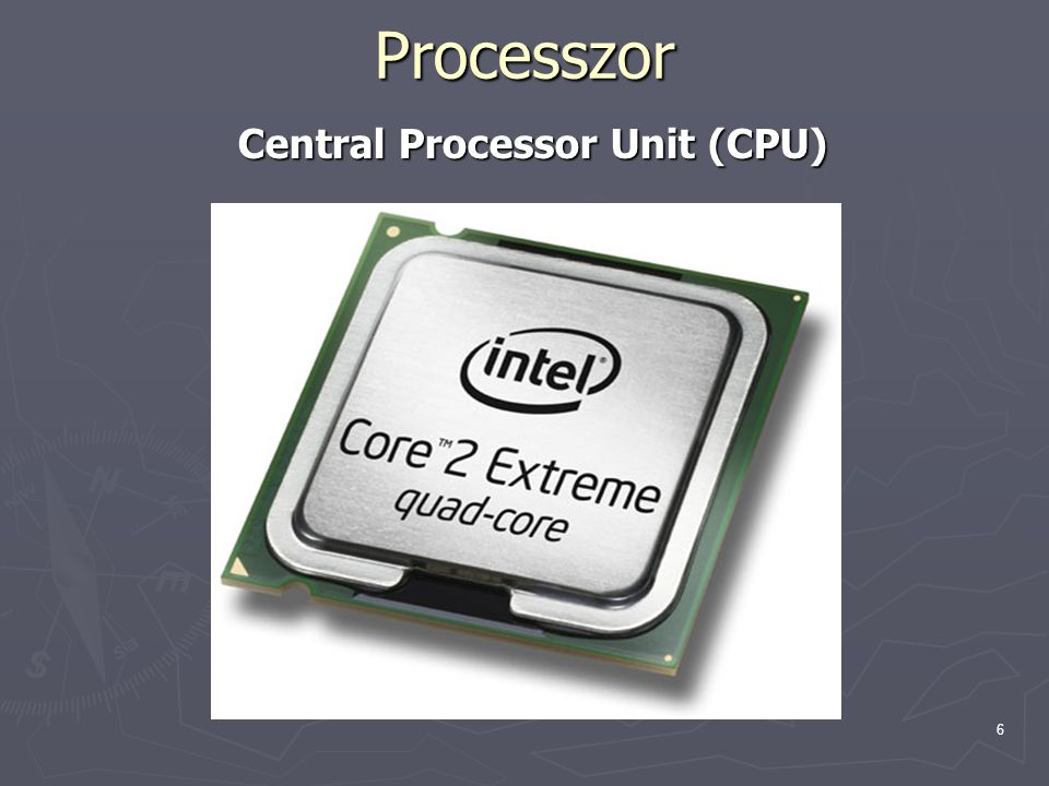 Processzor Central Processor Unit (CPU)