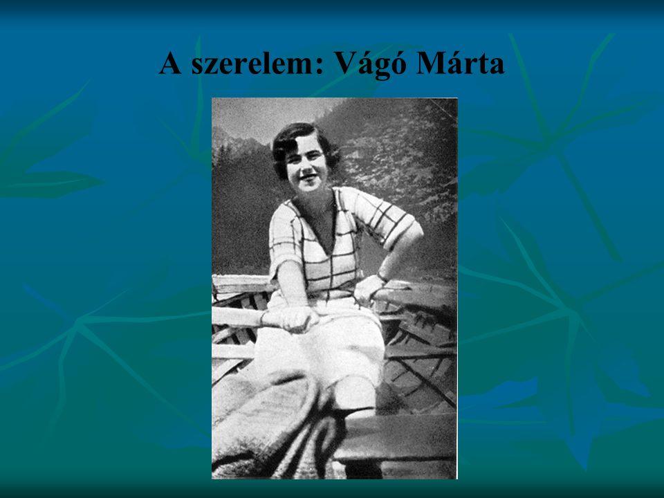 A szerelem: Vágó Márta