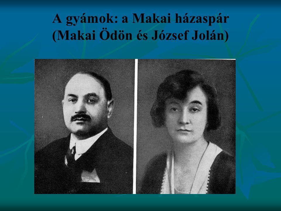 A gyámok: a Makai házaspár (Makai Ödön és József Jolán)