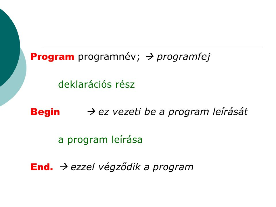 Program programnév;  programfej