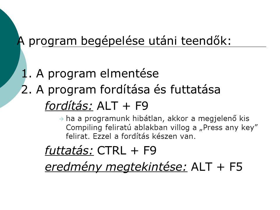 A program begépelése utáni teendők: 1. A program elmentése