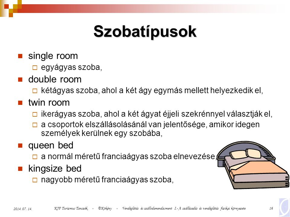 Szobatípusok single room double room twin room queen bed kingsize bed