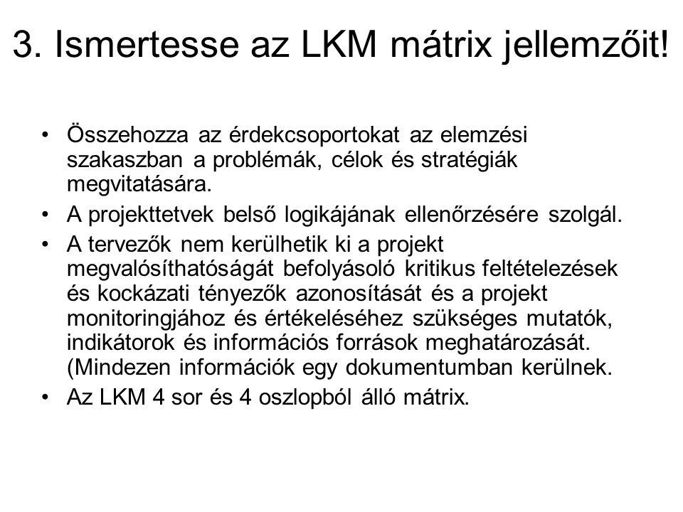 3. Ismertesse az LKM mátrix jellemzőit!