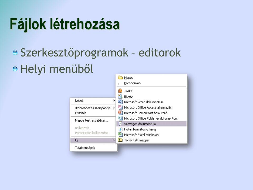 Fájlok létrehozása Szerkesztőprogramok – editorok Helyi menüből
