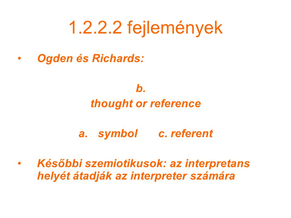 1.2.2.2 fejlemények Ogden és Richards: b. thought or reference