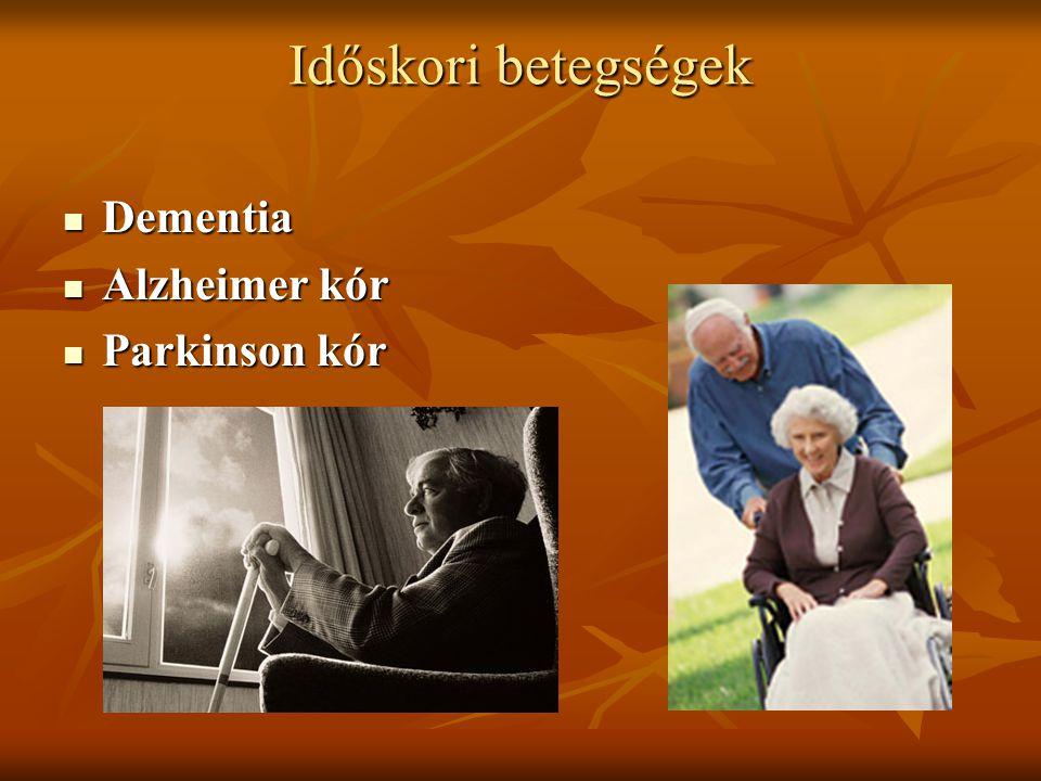 Időskori betegségek Dementia Alzheimer kór Parkinson kór