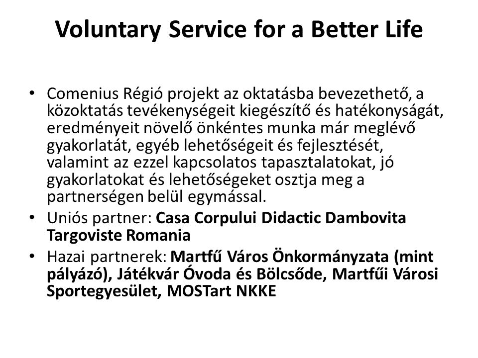 Voluntary Service for a Better Life