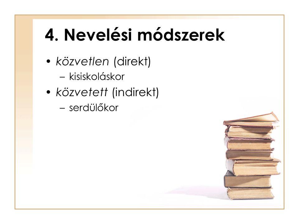 4. Nevelési módszerek közvetlen (direkt) közvetett (indirekt)