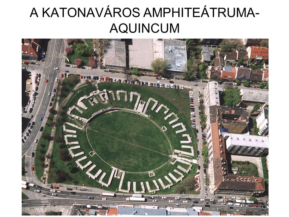 A KATONAVÁROS AMPHITEÁTRUMA-AQUINCUM