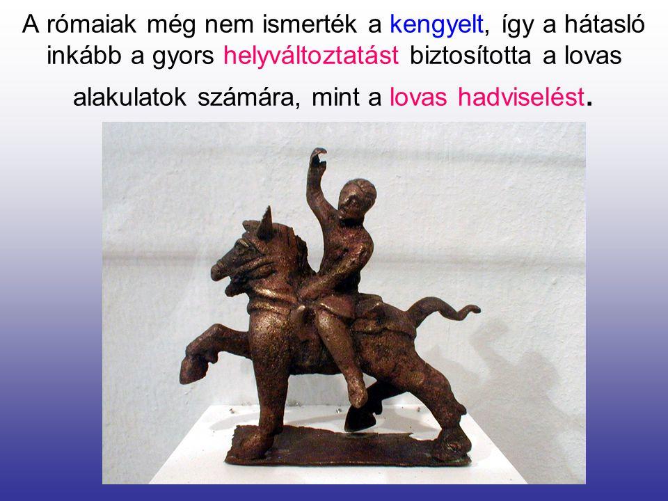 A rómaiak még nem ismerték a kengyelt, így a hátasló inkább a gyors helyváltoztatást biztosította a lovas alakulatok számára, mint a lovas hadviselést.