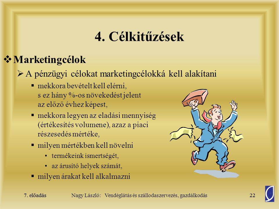 4. Célkitűzések Marketingcélok