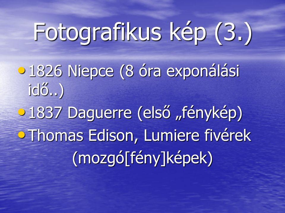 Fotografikus kép (3.) 1826 Niepce (8 óra exponálási idő..)